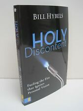 Holy Discontent: Refueling the Fire that Ignites Personal Vision by Bill Hybels