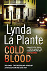 Cold Blood: A Lorraine Page Thriller by Lynda La Plante (Paperback, 2010)