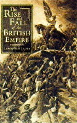 Rise And Fall Of The British Empire, James, Lawrence, Good Book