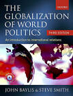 The Globalization of World Politics: An Introduction to International Relations by John Baylis, Steve Smith (Paperback, 2004)