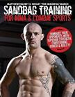 Sandbag Training for Mma & Combat Sports - Black and White Edition by Matthew Palfrey, MR (Paperback / softback, 2013)