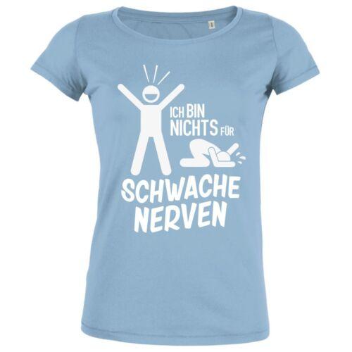 FABTEE Ich bin nichts für schwache Nerven Fun Frauen Shirt bis 2XL