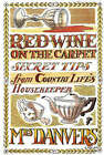 Red Wine on the Carpet: Secret Tips from  Country Life's  Housekeeper by Mrs Danvers (Hardback, 2007)