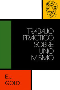 "EJ Gold ""Trabajo Práctico Sobre Uno MIsmo"" TPSUM - Edición en ESPAÑOL- E.J. Gold"