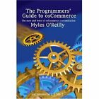 Programmers Guide to Oscommerce by O Reilly Myles 1411678605 Lulu Com 2006