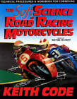 The Soft Science of Road Racing Motor Cycles: Technical Procedures and Workbook for Road Racing Motor Cycles by Keith Code (Hardback, 1998)
