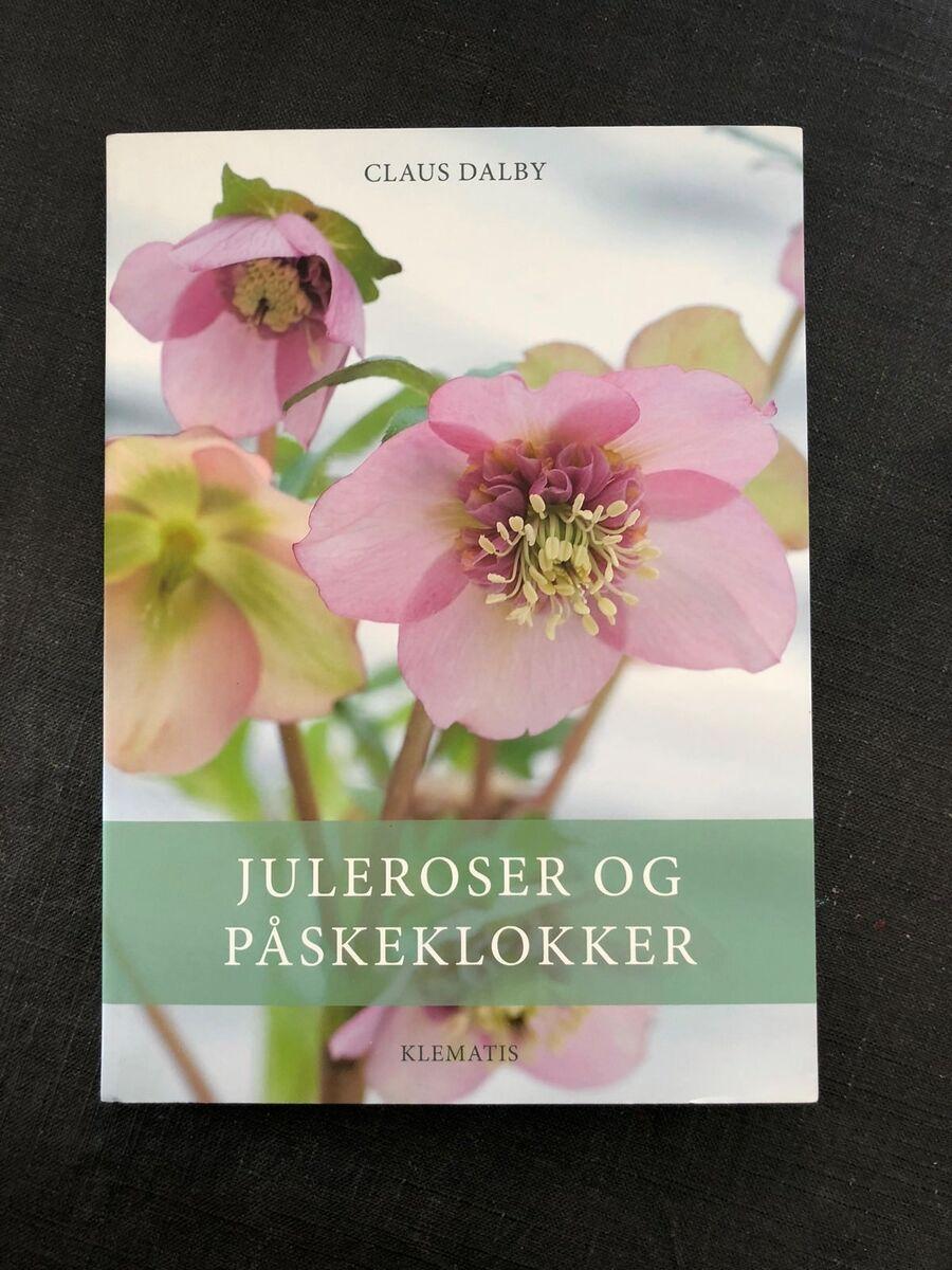 Juleroser Og Påskeklokker Claus Dbadk Køb Og Salg Af Nyt Og Brugt