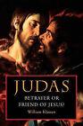 Judas: Betrayer or Friend of Jesus by William Klassen (Paperback / softback, 2004)