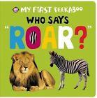 My First Peekaboo: Who Says Roar? by Emma Jennings, Roger Priddy (Board book, 2015)