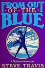 From Out of the Blue: A Spiritual Adventure by Steve Travis (Paperback, 1990)