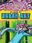 A Look at Urban Art by Tom Greve (Hardback, 2013)