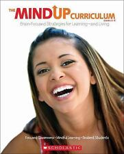 The MindUP Curriculum Ser.: The Mindup Curriculum, Grades 6-8 : Brain-Focused...