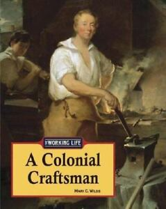 A-Colonial-Craftsman-Working-Life-by-Streissguth-Thomas