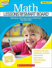 Math Lessons for the Smart Board, Grades 2-3: Motivating, Interactive Lessons That Teach Key Math Skills by Scholastic Teaching Resources (Mixed media product, 2011)
