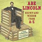 Abe Lincoln: His Wit and Wisdom from A-Z by Professor Alan Schroeder (Hardback, 2015)