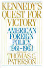 Kennedy's Quest for Victory: American Foreign Policy, 1961-1963 by Oxford University Press Inc (Paperback, 1992)
