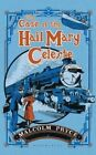 The Case of the 'Hail Mary' Celeste: The Case Files of Jack Wenlock, Railway Detective by Malcolm Pryce (Hardback, 2015)