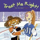 Treat Me Right: Kids Talk about Respect by Nancy Loewen (Paperback / softback, 2002)