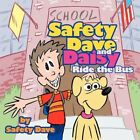 Safety Dave and Daisy Ride The Bus 9781452072180 Paperback P H