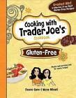 Gluten-Free: Cooking with Trader Joe's Cookbook by Wona Miniati, Deana Gunn (Hardback, 2012)