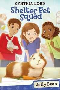 shelter pet squad jelly bean 1 by cynthia lord 2014 paperback ebay