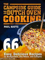 The Campside Guide To Dutch Oven Cooking 66 Easy Recipes Hints Tips Pb Book