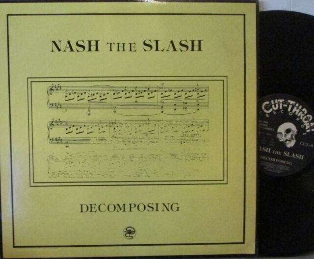 NASH THE SLASH - Decomposing ~ VINYL MINI LP CANADIAN PRESS