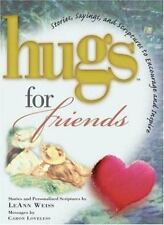 Hugs: Hugs for Friends : Stories, Sayings and Scriptures to Encourage and Inspire by LeAnn Weiss (1999, Hardcover, Gift)