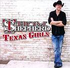 Texas Girls [Digipak] by Thom Shepherd (CD, Apr-2011, Smith Entertainment)