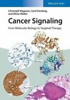 Cancer Signaling: From Molecular Biology to Targeted Therapy by Christoph Wagener, Oliver Muller, Carol Stocking (Paperback, 2016)