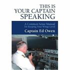 This Is Your Captain Speaking 9780595331796 Paperback