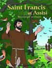 Saint Francis of Assisi: Messenger of Peace by Toni Matas (Paperback / softback, 2013)