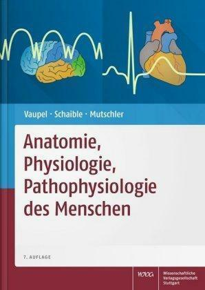 1 von 1 - Anatomie, Physiologie, Pathophysiologie des Menschen - Vaupel Schaible Mutschler