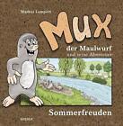 MUX der Maulwurf und seine Abenteuer von Markus Lumpert (Gebundene Ausgabe)