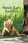 Notch Ear's Sacrifice by Todd Lederman (Paperback / softback, 2010)