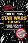 100 Things Star Wars Fans Should Know & Do Before They Die by Dan Casey (Paperback / softback, 2015)