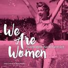 We are Women: Celebrating Our Wit and Grit by June Cotner, Barb Mayer (Hardback, 2016)