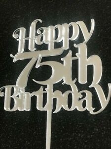 Happy 75th Birthday Cake Topper In Mirrored Acrylic Celebration