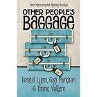 Other People's Baggage by Diane Vallere, Kendel Lynn, Gigi Pandian (Hardback, 2014)
