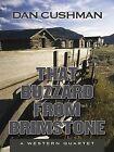 That Buzzard from Brimstone by Dan Cushman (Hardback, 2008)