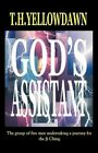 God's Assistant 9781436391573 by T H Yellowdawn Hardback &h