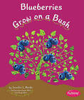 Blueberries Grow on a Bush by Mari Schuh (Hardback, 2010)