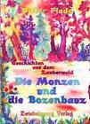 Die Monzen und die Bozenbauz von Dieter Flade (2011, Kunststoffeinband)