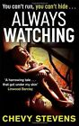 Always Watching by Chevy Stevens (Paperback, 2013)
