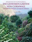 Die geheimen Gärten von Cornwall von Heidi Howcroft (2012, Gebundene Ausgabe)