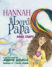 Hannah and Lord Papa by D M Zickefoose-Carey, D M Carey (Paperback / softback, 2013)