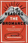 Reading the Bromance: Homosocial Relationships in Film and Television by Wayne State University Press (Paperback, 2014)