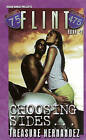 Flint Book #1: Choosing Sides by Treasure Hernandez (Paperback, 2009)