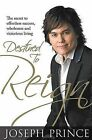 Destined to Reign: The Secret to Effortless Success, Wholeness and Victorious Living by Joseph Prince (Hardback, 2007)