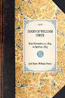 Diary of William Owen: From November 10, 1824 to April 20, 1825 by Joel Hiatt, William Owen (Paperback / softback, 2007)